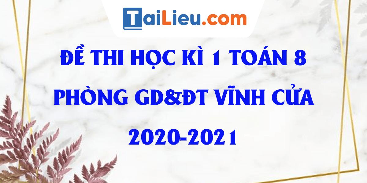 de-thi-hoc-ki-1-toan-8-phong-gddt-vinh-cuu-dong-nai-2020-2021.png