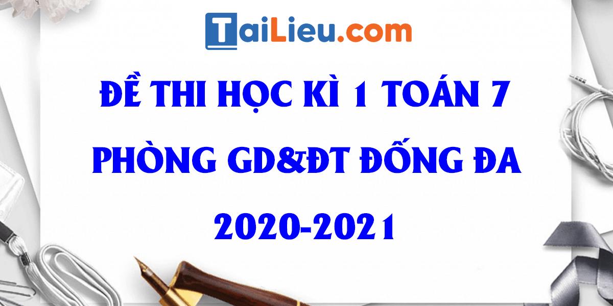 de-thi-hoc-ki-1-toan-7-phong-gddt-quan-dong-da-ha-noi-2020.png