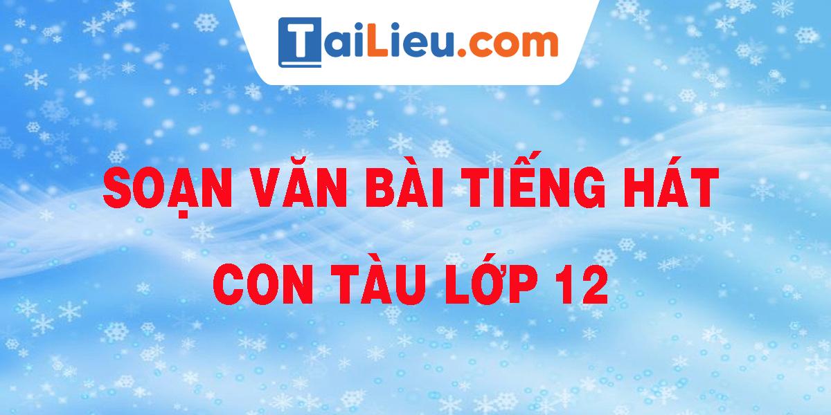 soan-van-bai-tieng-hat-con-tau-lop-12.png