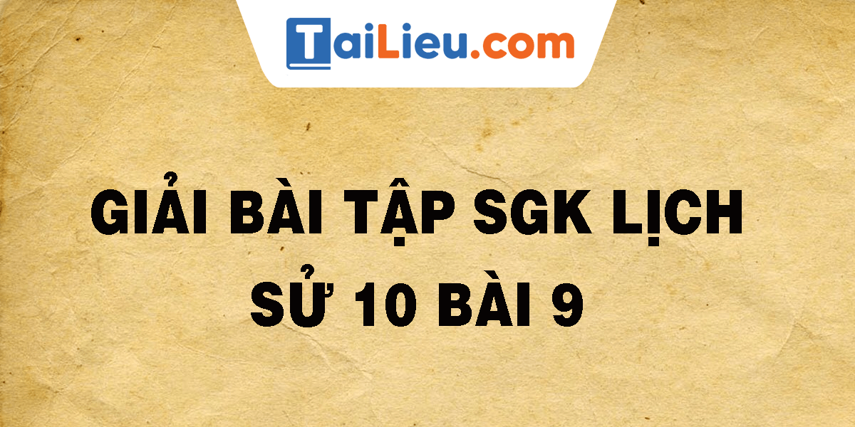 giai-bai-tap-sgk-lich-su-10-bai-9.png
