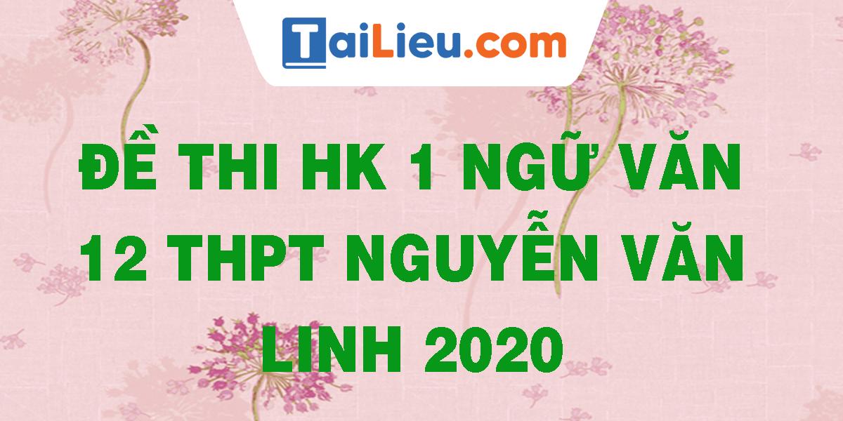 de-thi-hk-1-ngu-van-12-thpt-nguyen-van-linh-2020.png