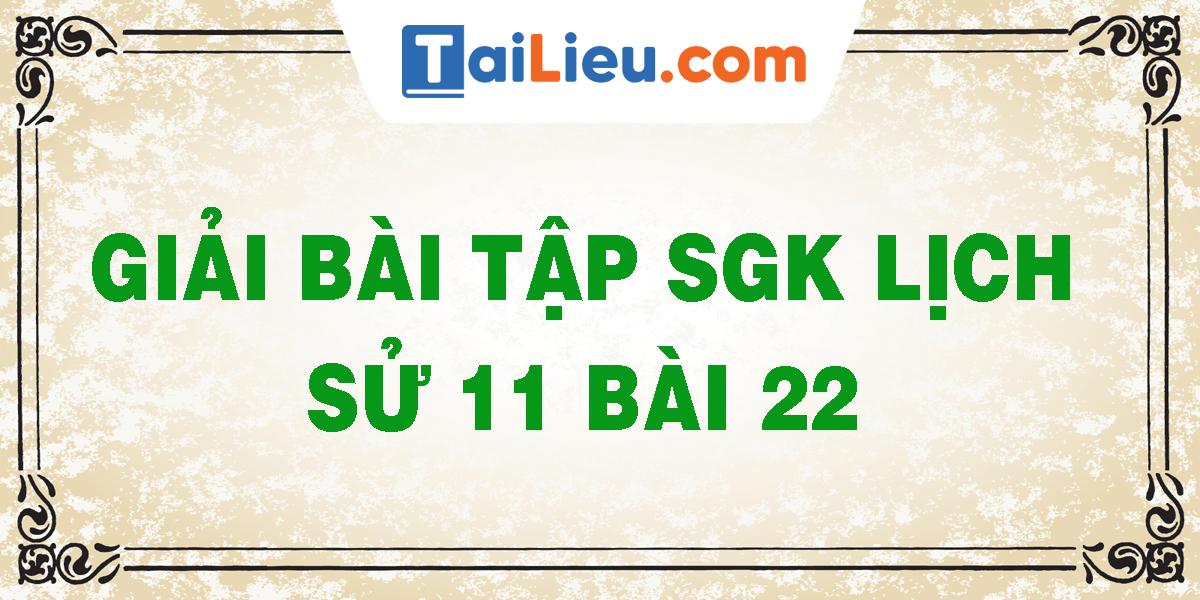 giai-bai-tap-sgk-lich-su-11-bai-22.png