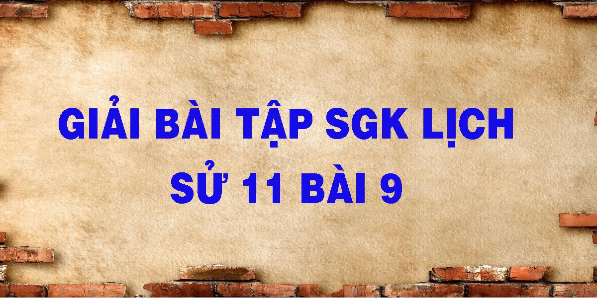 giai-bai-tap-sgk-lich-su-11-bai-9.png