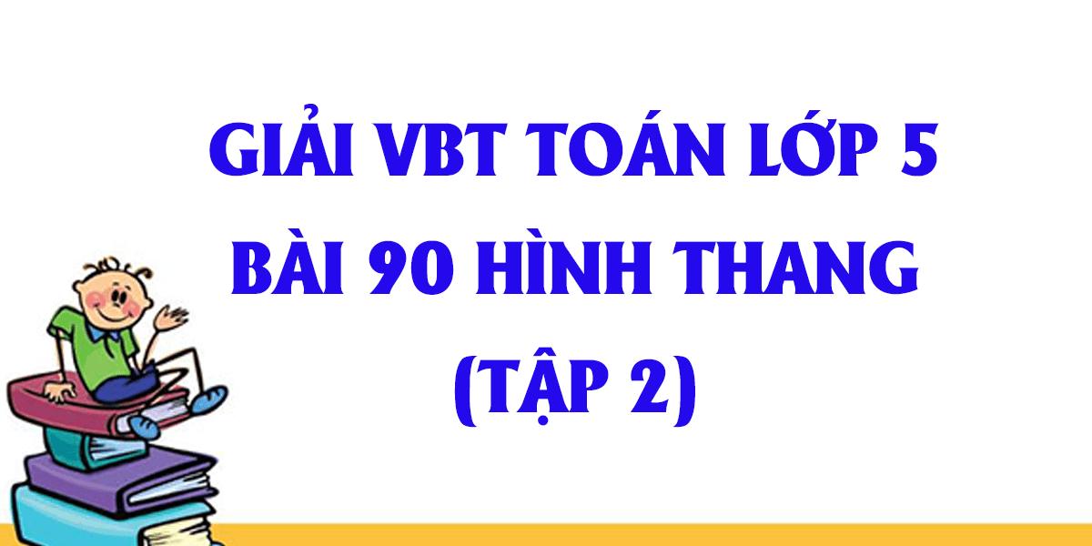 giai-vo-bai-tap-toan-lop-5-bai-90-hinh-thang-tap-2.png