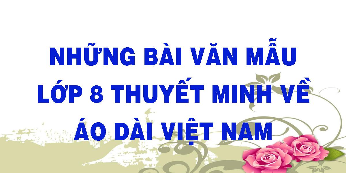 nhung-bai-van-mau-lop-8-thuyet-minh-ve-ao-dai-viet-nam.png