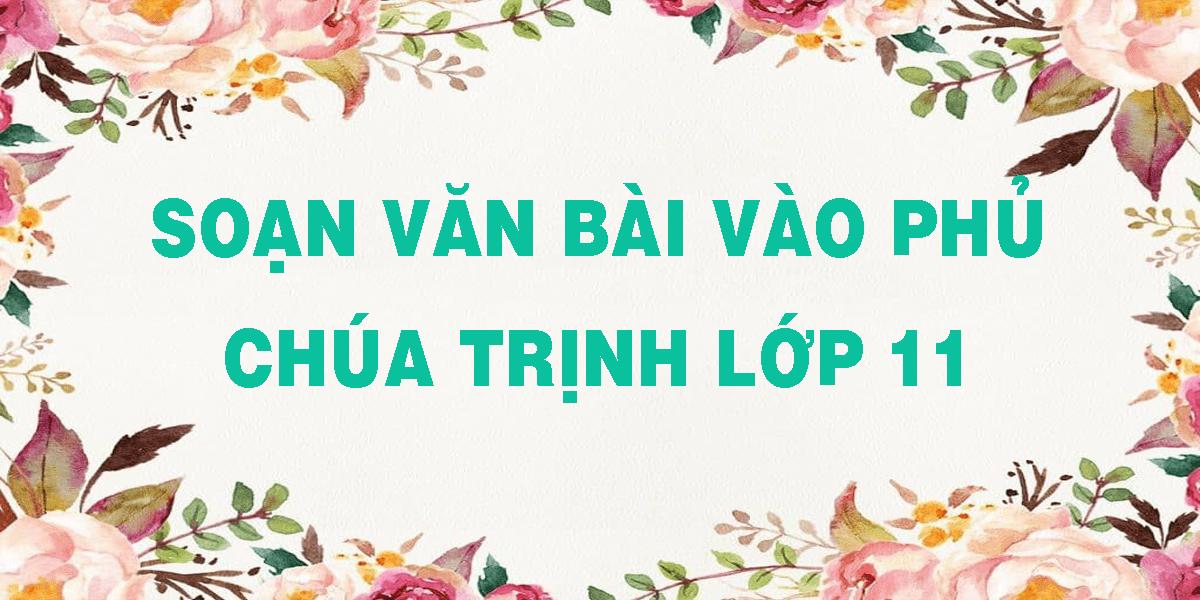 soan-van-bai-vao-phu-chua-trinh-lop-11.png