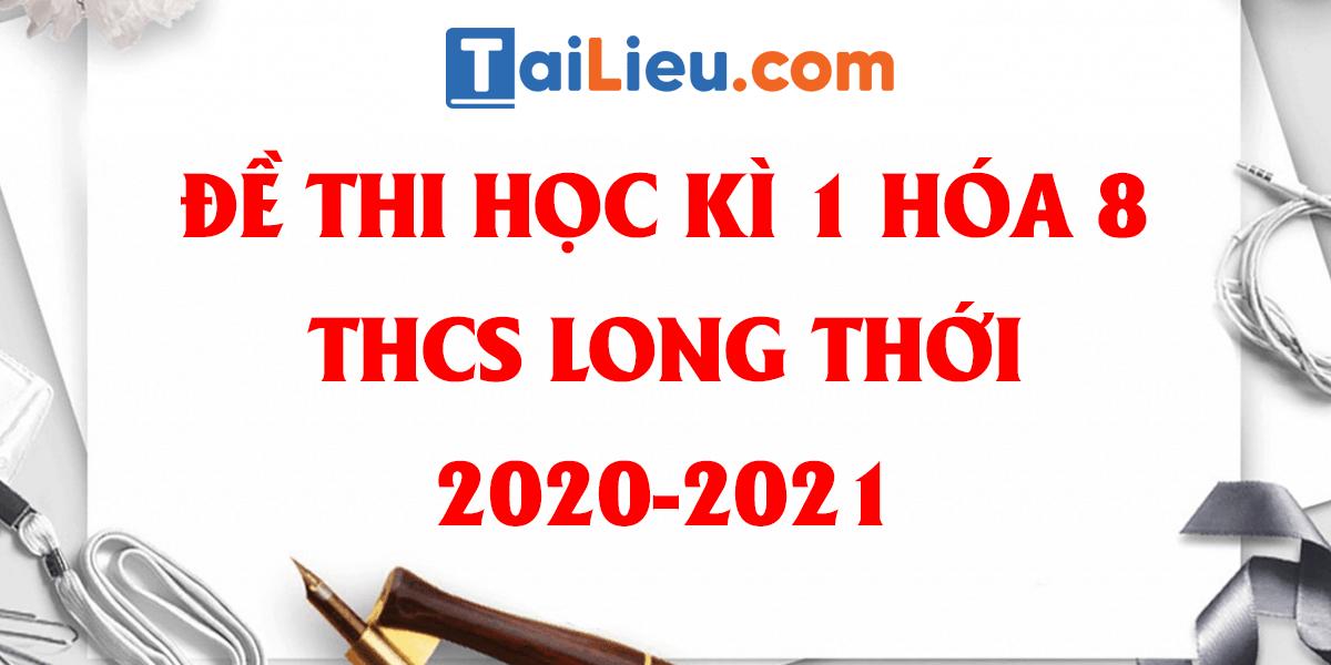 de-thi-hoa-8-hoc-ki-1-thcs-long-hoi-2020-2021.png