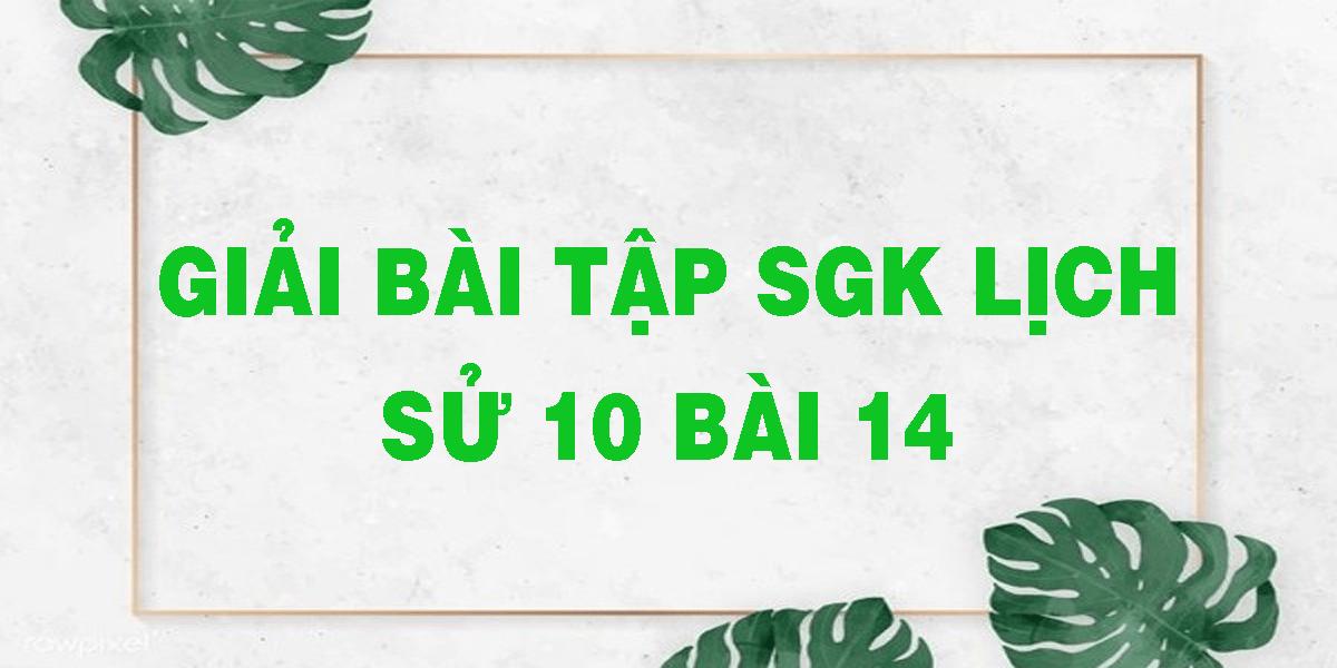 giai-bai-tap-sgk-lich-su-10-bai-14.png