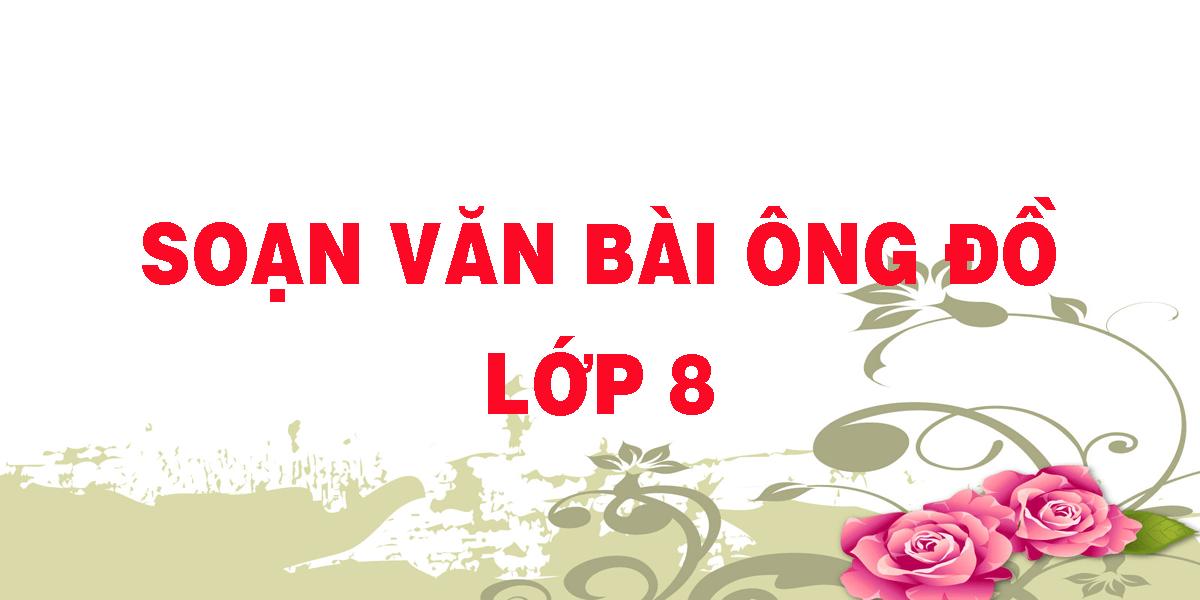 soan-van-bai-ong-do-lop-8.png