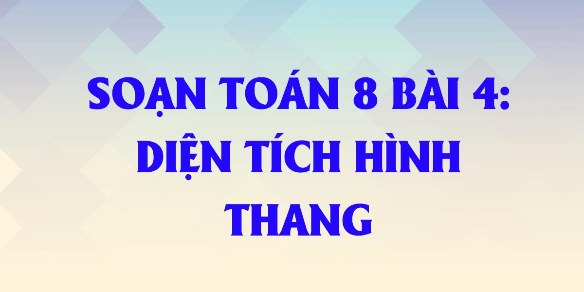 giai-bai-4-dien-tich-hinh-thang-toan-lop-8-day-du-nhat.png