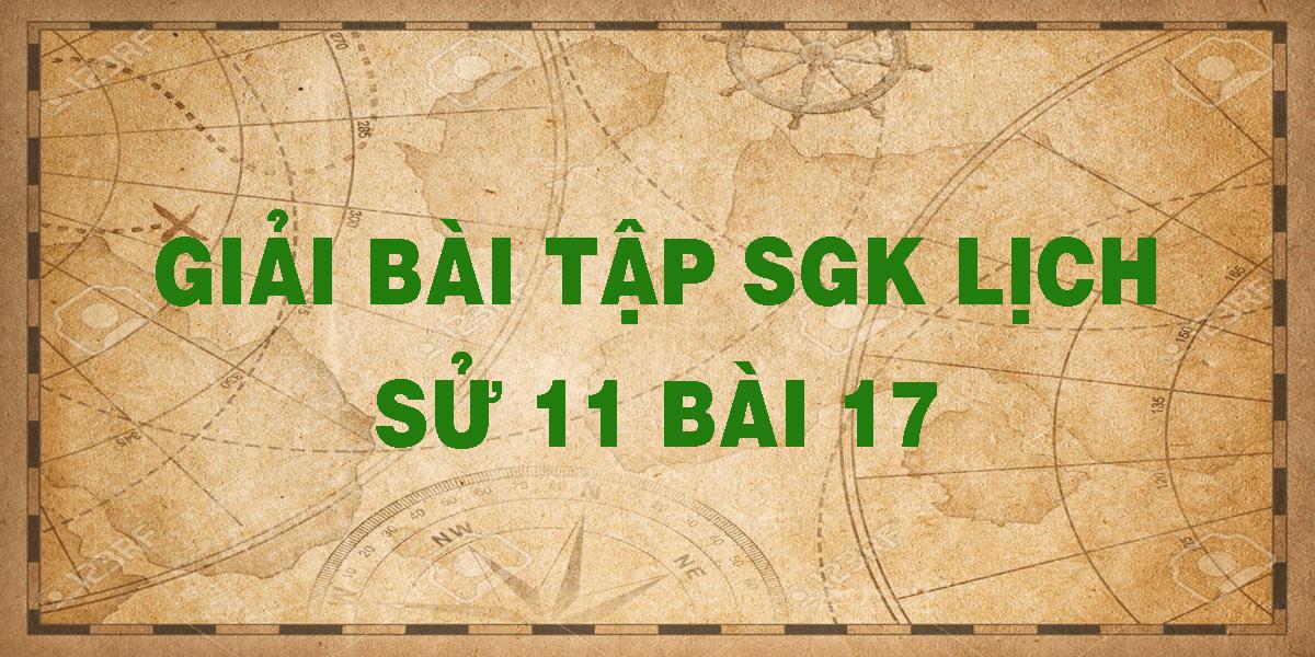 giai-bai-tap-sgk-lich-su-11-bai-17.png