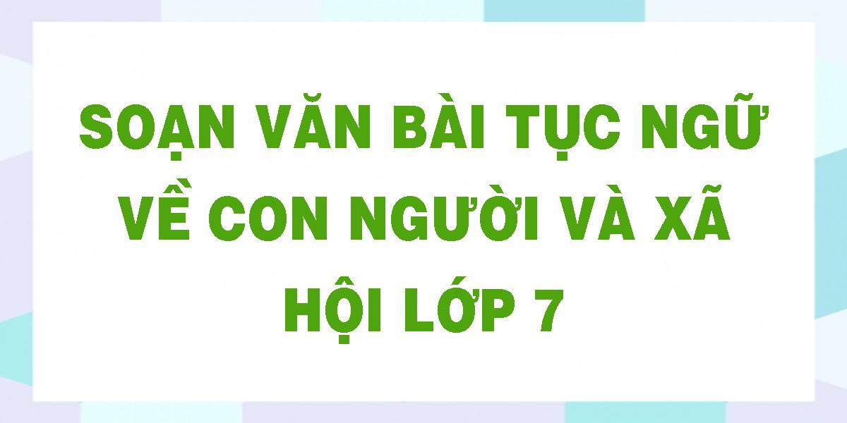 soan-van-bai-tuc-ngu-ve-con-nguoi-va-xa-hoi-lop-7.png