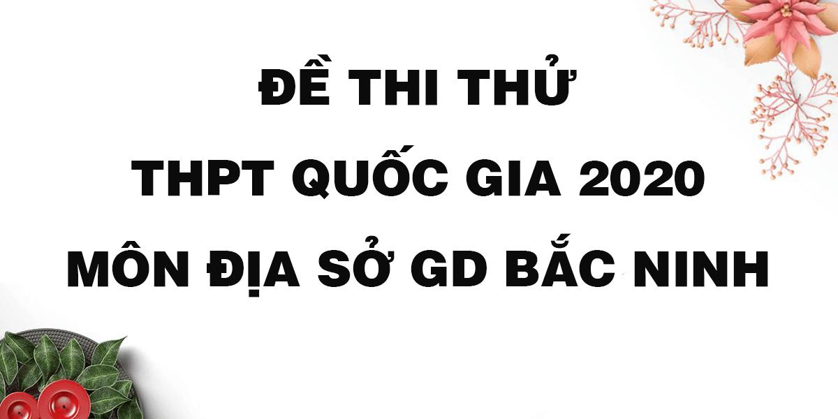 de-thi-thu-thpt-quoc-gia-2020-mon-dia-so-gddt-bac-ninh.png
