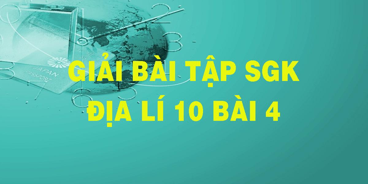 giai-bai-tap-sgk-dia-li-10-bai-4.png