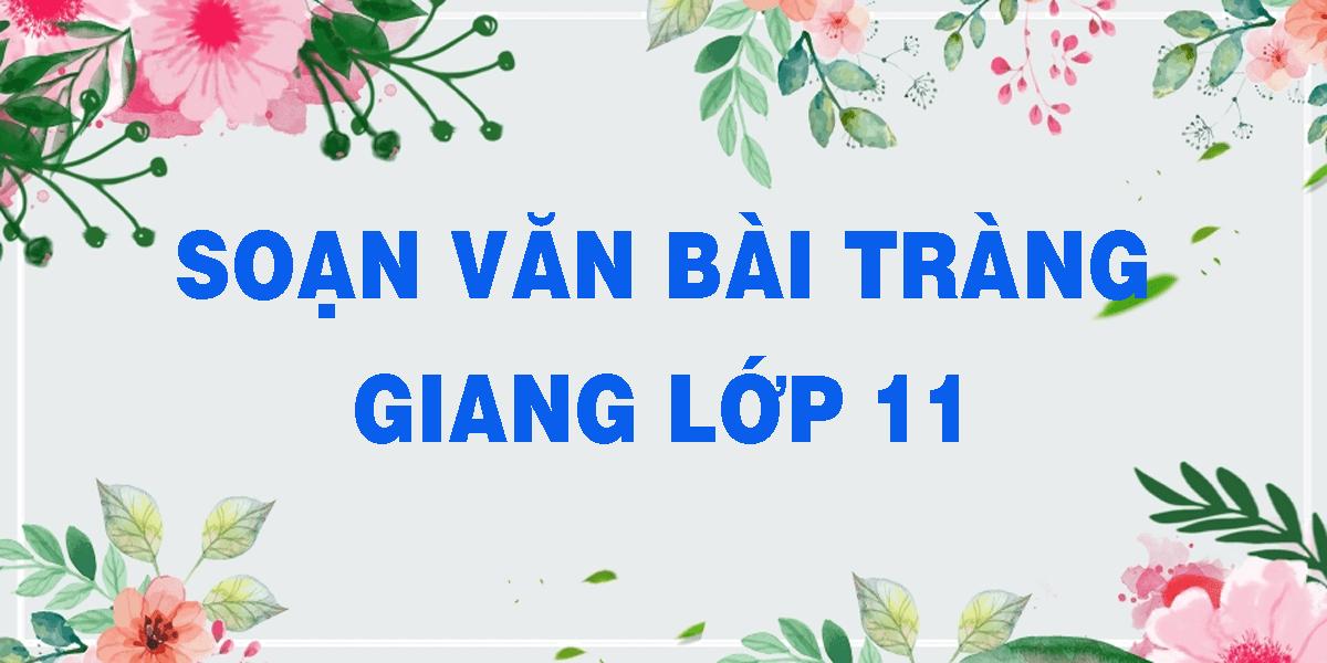 soan-van-bai-trang-giang-lop-11.png