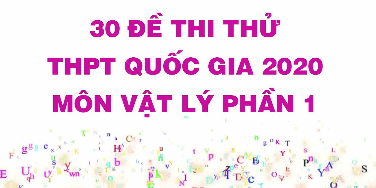 30-de-thi-thu-mon-vat-ly-2020-thpt-quoc-gia-phan-1-co-dap-an.png