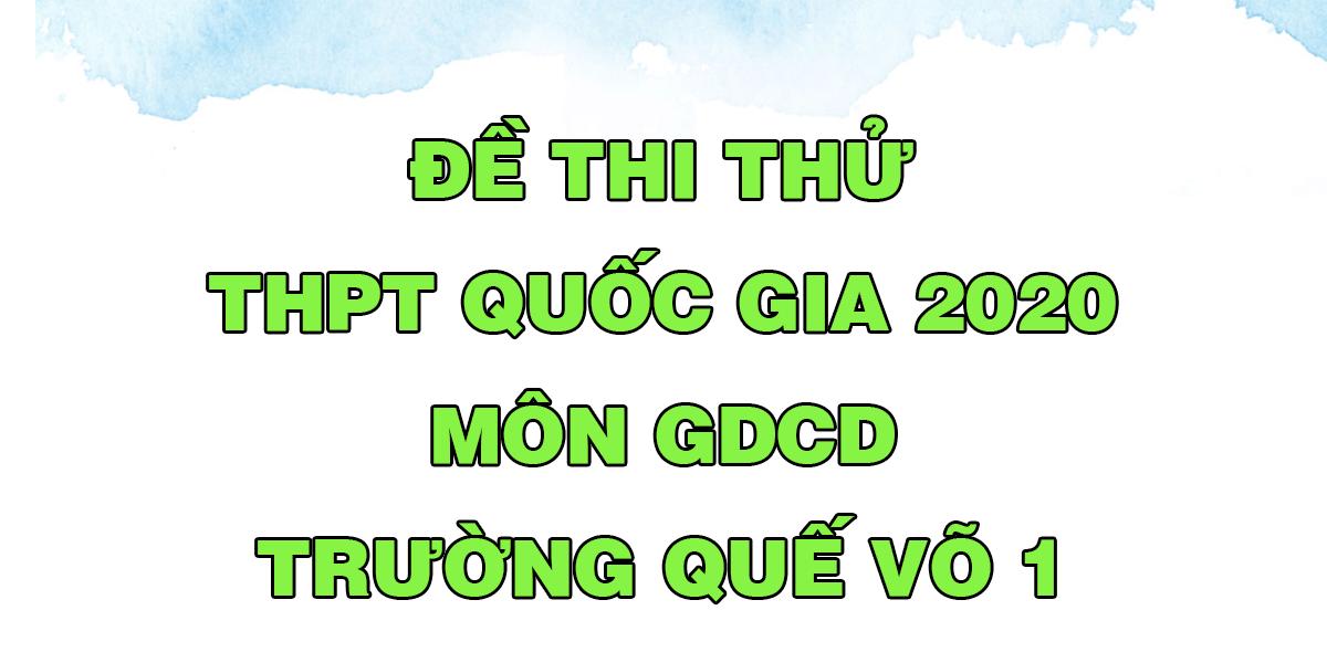 de-thi-thu-tot-nghiep-thpt-2020-mon-gdcd-truong-que-vo-1.png