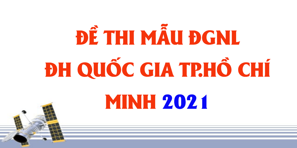 de-thi-mau-danh-gia-nang-luc-dai-hoc-quoc-gia-tp-ho-chi-minh-2021.png