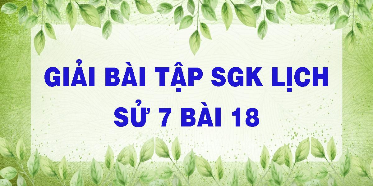 giai-bai-tap-sgk-lich-su-7-bai-18.png