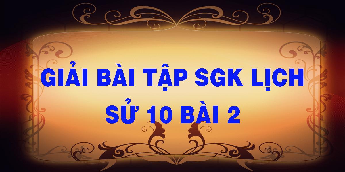 giai-bai-tap-sgk-lich-su-10-bai-2.png