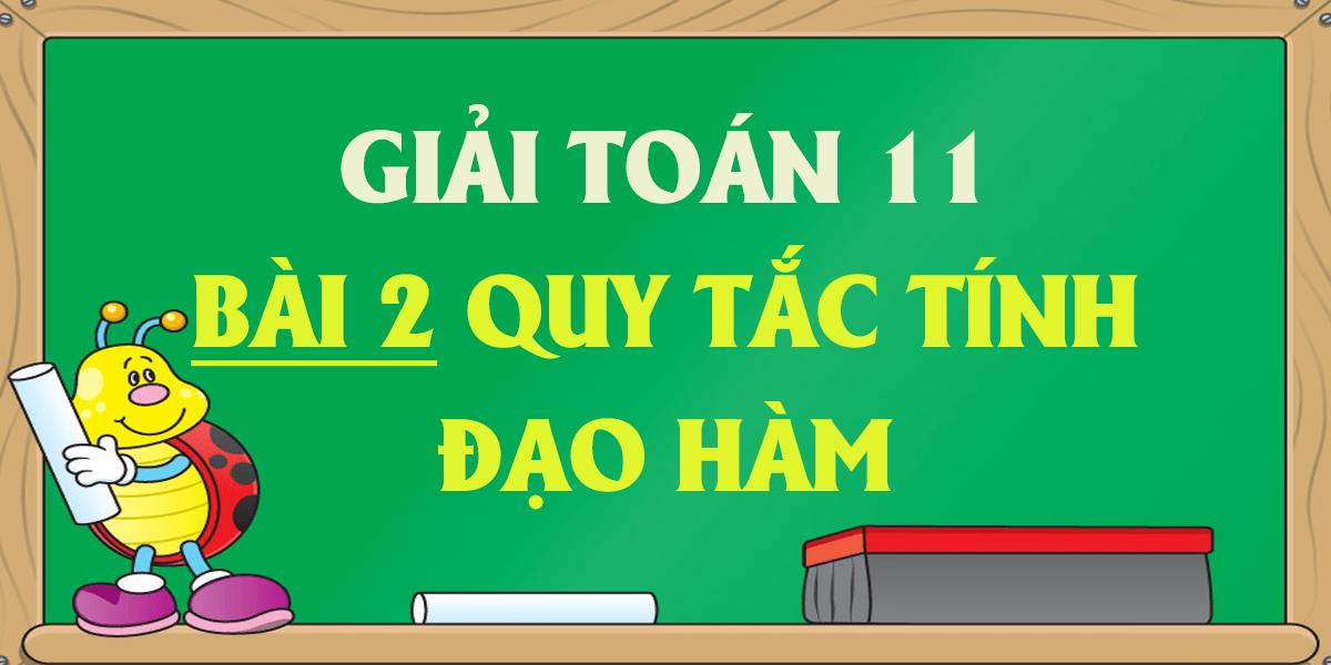 giai-toan-11-quy-tac-tinh-dao-ham-day-du-nhat.png