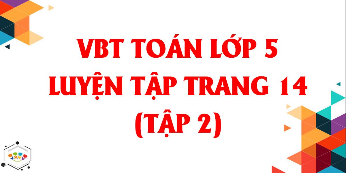 giai-vo-bai-tap-toan-lop-5-bai-98-luyen-tap-trang-14-tap-2.png
