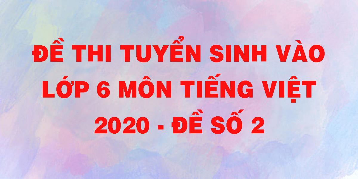 de-thi-tuyen-sinh-vao-lop-6-mon-tieng-viet-2020-de-so-2.png