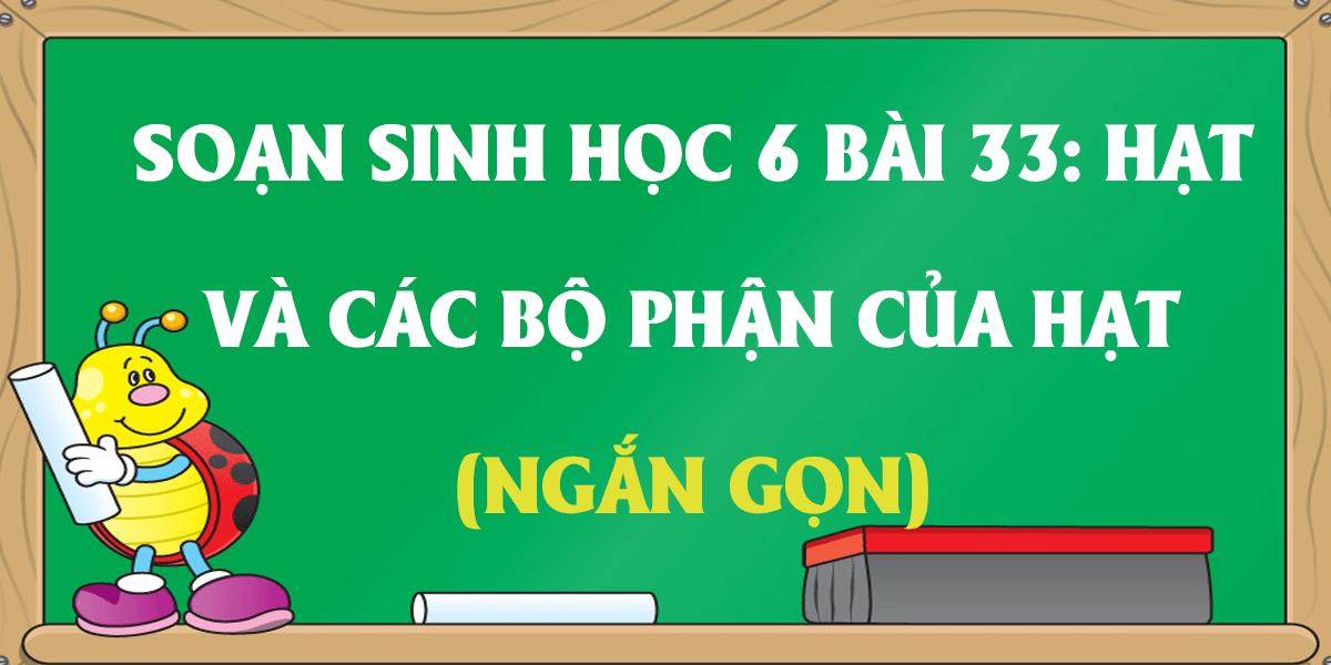 soan-sinh-hoc-6-bai-33-hat-va-cac-bo-phan-cua-hat-ngan-gon.png