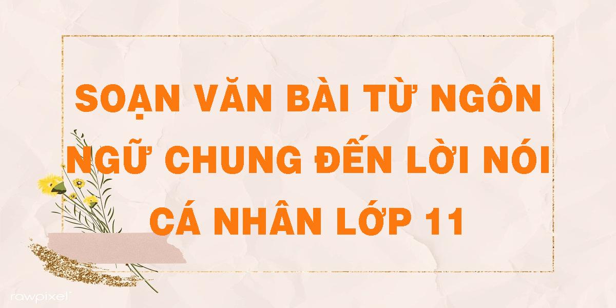 soan-van-bai-tu-ngon-ngu-chung-den-loi-noi-ca-nhan-lop-11.png