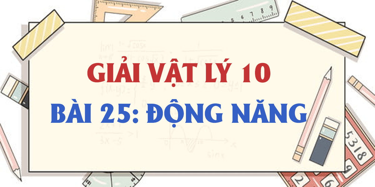 giai-vat-ly-10-bai-25-dong-nang-ngan-gon-nhat.png