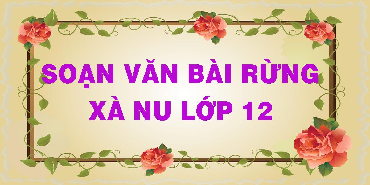 soan-van-bai-rung-xa-nu-lop-12.png