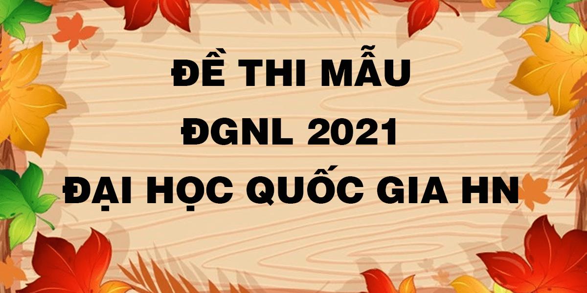 de-thi-mau-danh-gia-nang-luc-2021-dai-hoc-quoc-gia-ha-noi.png