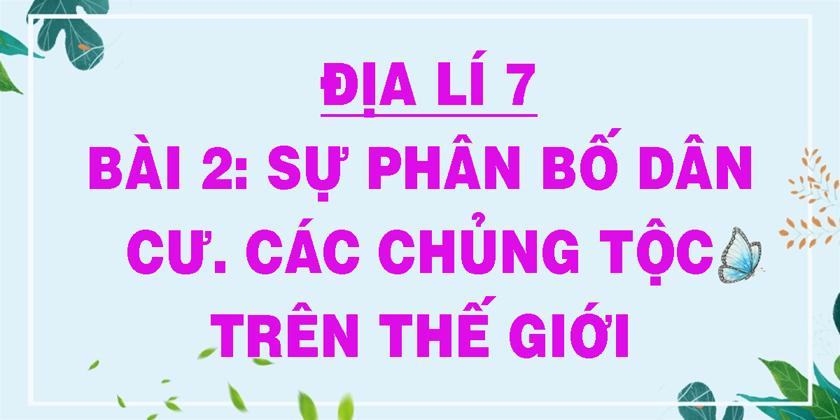 dia-li-7-bai-2-su-phan-bo-dan-cu-cac-chung-toc-tren-the-gioi.png