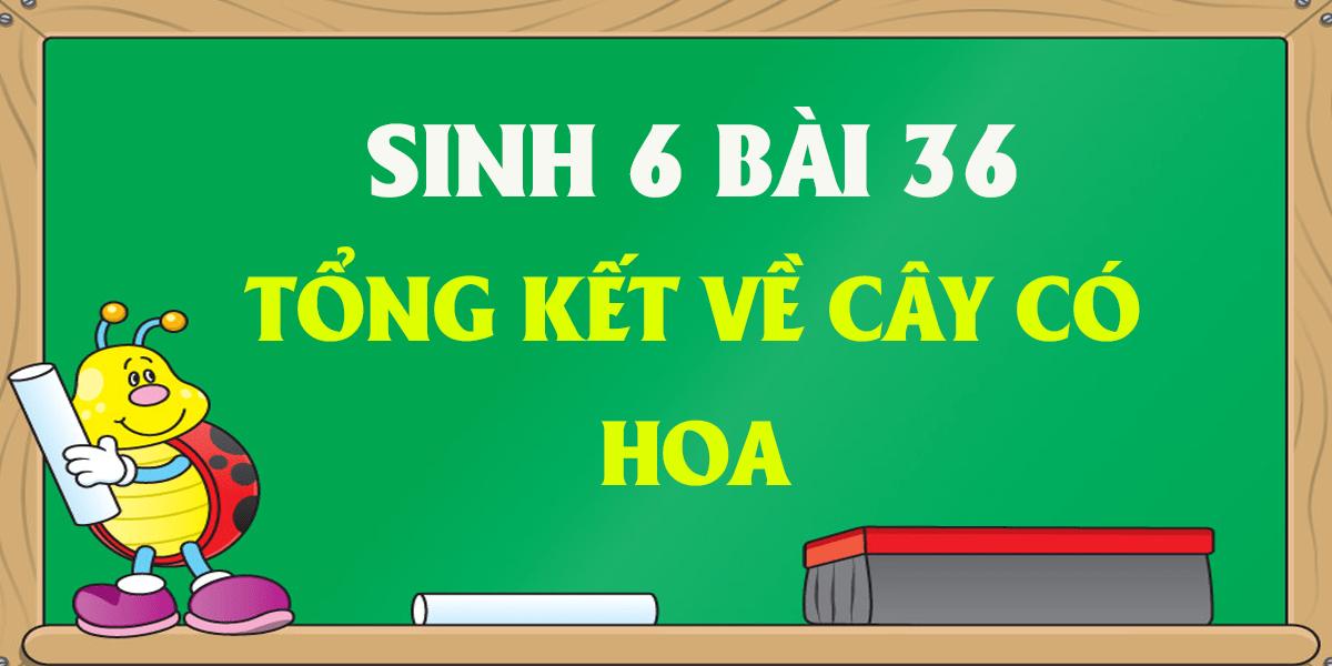 soan-sinh-hoc-6-bai-36-tong-ket-ve-cay-co-hoa-ngan-gon-nhat.png