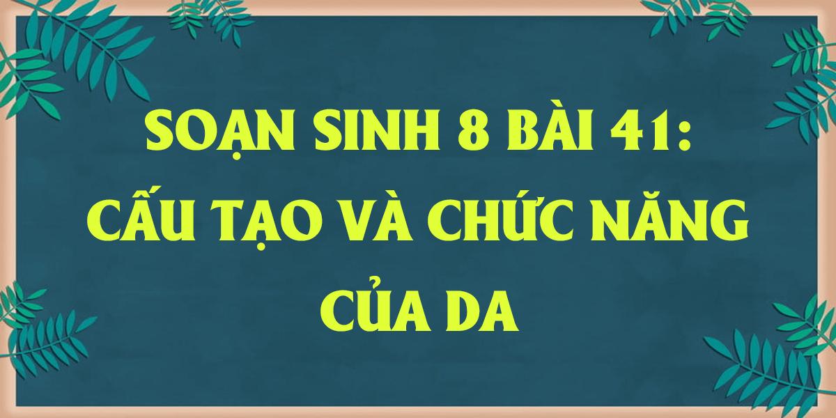 soan-sinh-8-bai-41-cau-tao-va-chuc-nang-cua-da-ngan-gon.png
