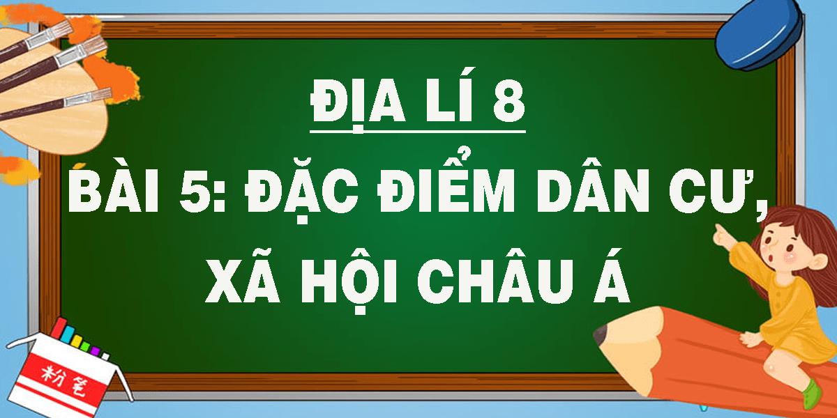 dia-li-8-bai-5-dac-diem-dan-cu-xa-hoi-chau-a.png