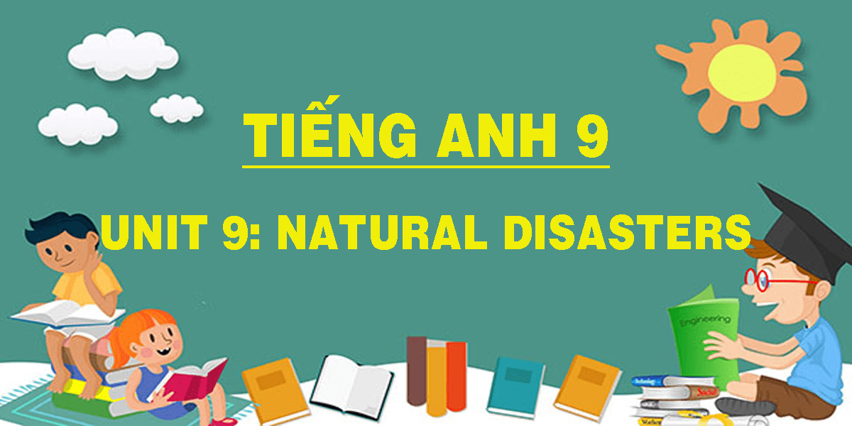 tieng-anh-9-unit-9-natural-disasters.png
