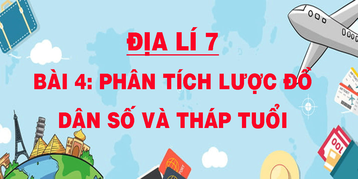 dia-li-7-bai-4-phan-tich-luoc-do-dan-so-va-thap-tuoi.png