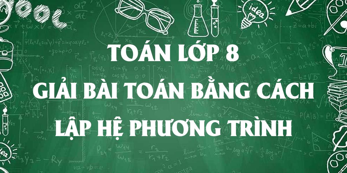giai-toan-9-bai-6-giai-bai-toan-bang-cach-lap-he-phuong-trinh-tiep.png