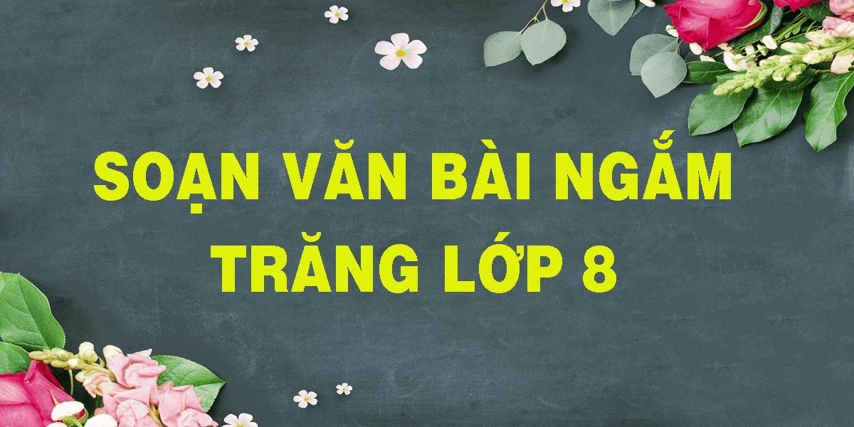 soan-van-bai-ngam-trang-lop-8.png