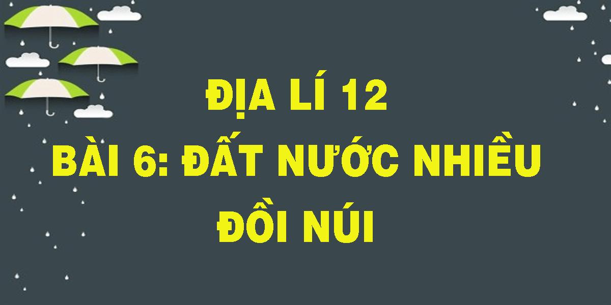 dia-li-12-bai-6-dat-nuoc-nhieu-doi-nui.png