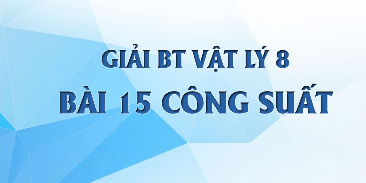 giai-bai-tap-vat-ly-8-bai-15-cong-suat-hay-nhat.png