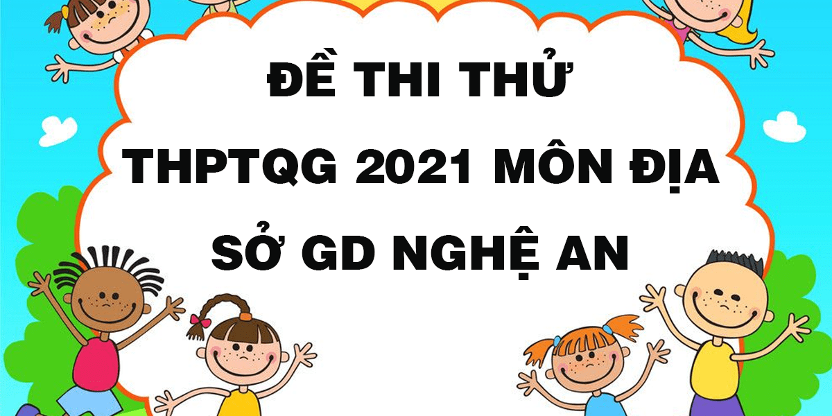 de-thi-thu-tot-nghiep-thptqg-2021-mon-dia-so-gd-nghe-an-lan-1.png