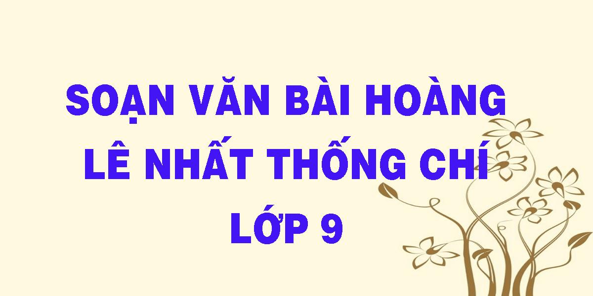 soan-van-bai-hoang-le-nhat-thong-chi-lop-9.png