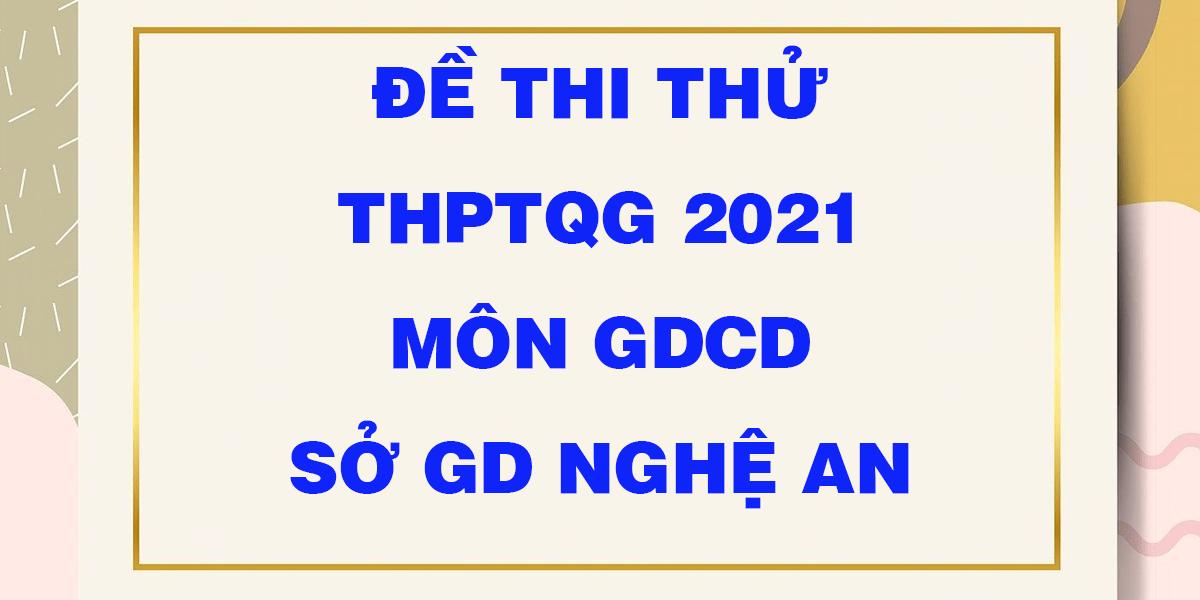 de-thi-thu-tot-nghiep-thptqg-2021-mon-gdcd-so-gd-nghe-an-lan-1.png