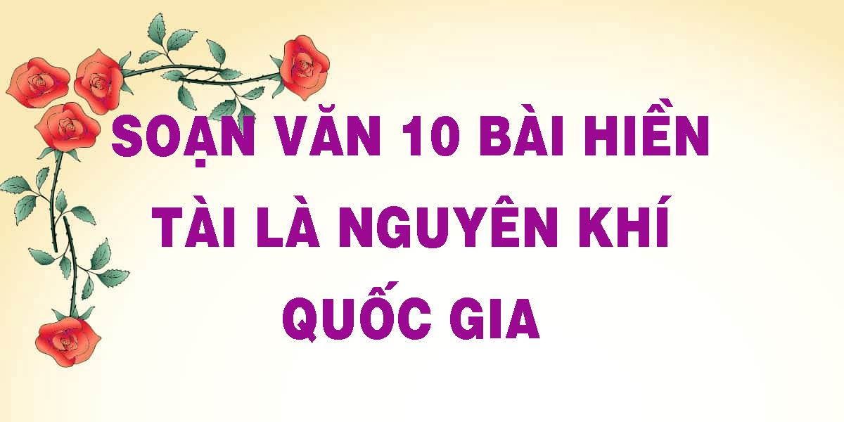 soan-van-10-bai-hien-tai-la-nguyen-khi-quoc-gia.png