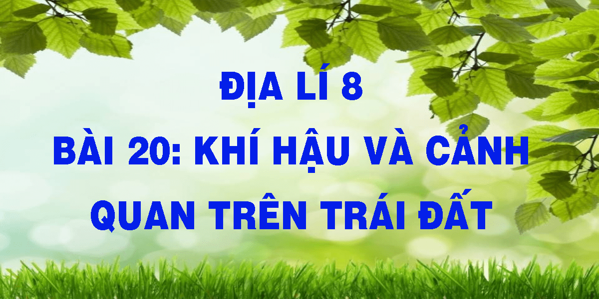 dia-li-8-bai-20-khi-hau-va-canh-quan-tren-the-gioi.png