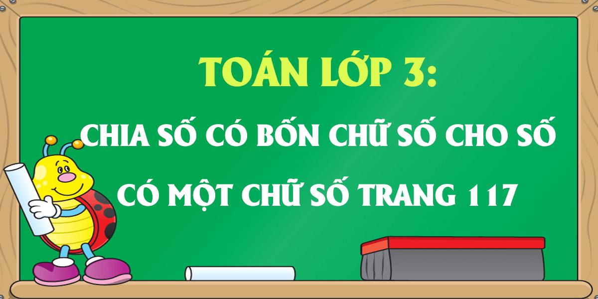 giai-toan-lop-3-trang-117-chia-so-co-bon-chu-so-cho-so-co-mot-chu-so.png