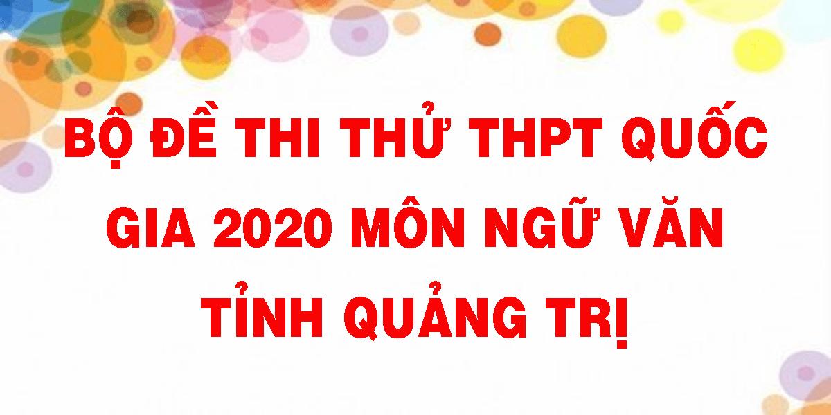 bo-de-thi-thu-thpt-quoc-gia-2020-mon-ngu-van-tinh-quang-tri.png