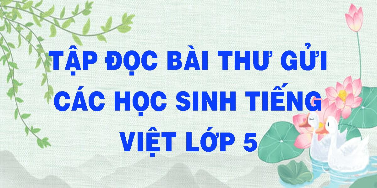 tap-doc-bai-thu-gui-cac-hoc-sinh-tieng-viet-lop-5.png